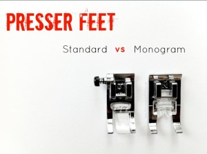 Persser Feet- Standard vs Monogram -The Sewing Loft