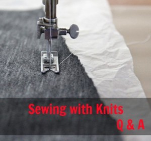 Sewing with Knits Q & A