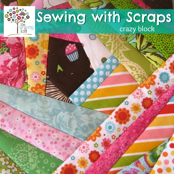 Sewing With Scraps Crazy Square Block The Sewing Loft