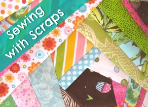 Sewing with Scraps on The Sewing Loft
