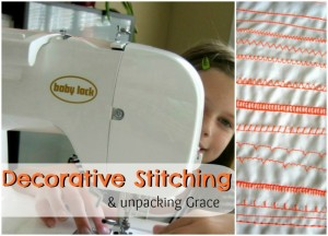 Decorative Stitching & Unpacking Grace