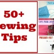 50+ Sewing Tips Round Up