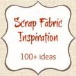 Scrap Fabric Inspiration