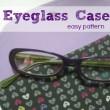 Eyeglass Case | Sunglass Case