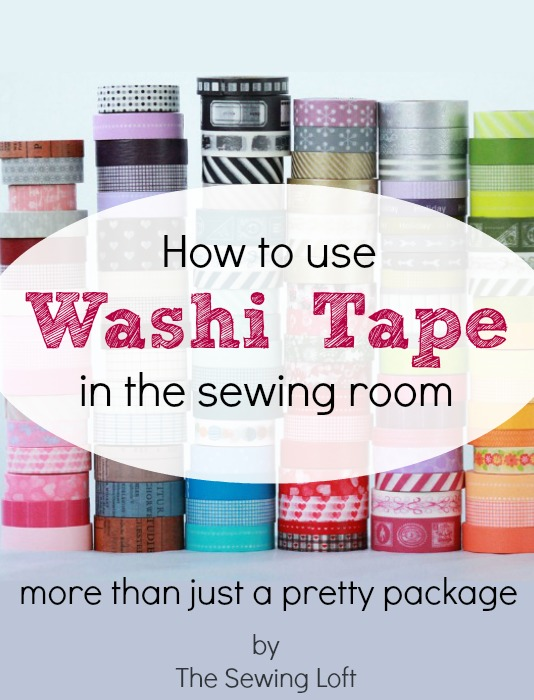 Learn how to use Washi Tape in the sewing room. It is more than just a pretty package. Easy sewing tip by The Sewing Loft #sewing #sewingtip