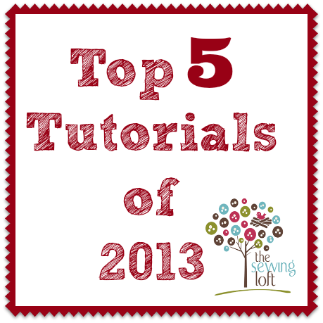 Top 5 Tutorials of 2013 on The Sewing Loft
