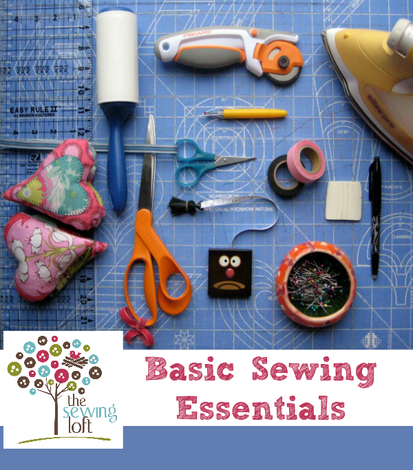 Basic Sewing Essentials - The Sewing Loft