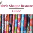 Fabric Shoppe Resource Guide