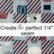 Create The Perfect 1/4″ Seam