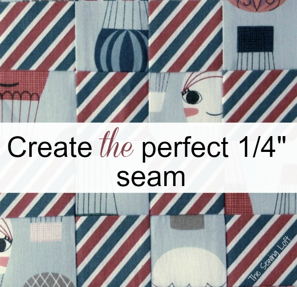 "Create the perfect 1/4"" seam every time. The Sewing Loft #sewingtip"
