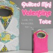 Quilted Mini Valentine Tote