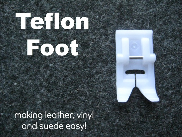 The Teflon Presser Foot will make sewing on leather, vinyl and suede a dream. The Sewing Loft