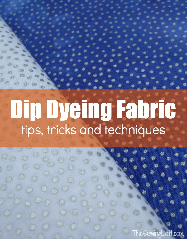 Dip Dyeing fabric is the perfect way to breathe new life into old fabric.  Learn tips and tricks during the fabric dyeing series on The Sewing Loft