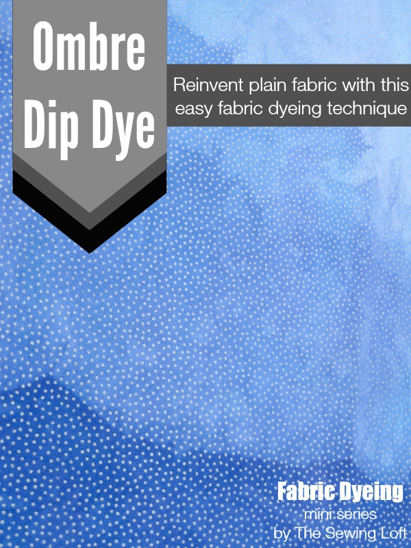 Learn how to create a simple ombre dip dye effect with fabric dye. The Sewing Loft