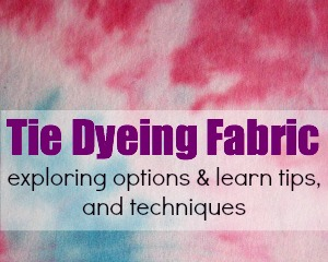 How to Tie Dye Fabric – tips & techniques