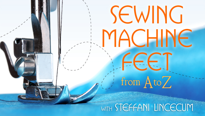 Sewing Machine Feet A to Z Craftsy Free Class Review The Sewing Loft