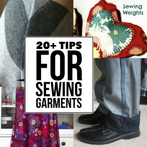 20+ Tips for Sewing Garments