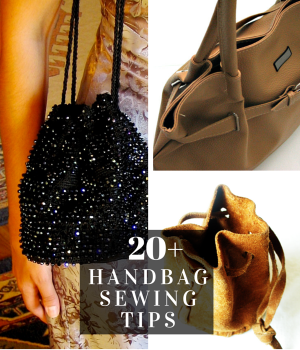 2f14522a0555 20 tips to help you get starting sewing handbags at home. We will show you