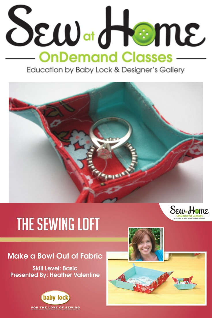 Learn how to make fabric bowls in this free video class with Heather from The Sewing Loft.