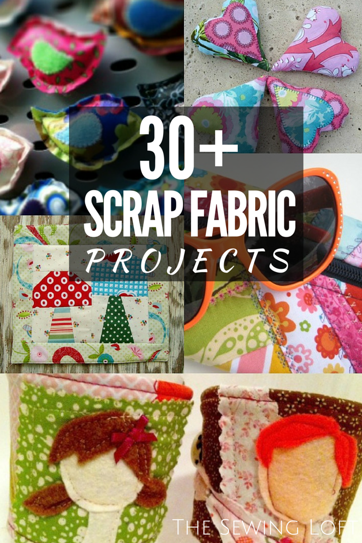 30 Scrap Fabric Projects The Sewing Loft
