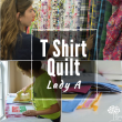 T Shirt Quilt Journey with Lady A