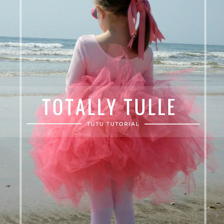 Totally Tulle Tutu - The Sewing Loft