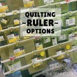 Quilting Rulers – Options on the Market