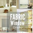 Window Shades | Fabric Window Treatments