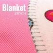 Blanket Stitch | Sewing Term