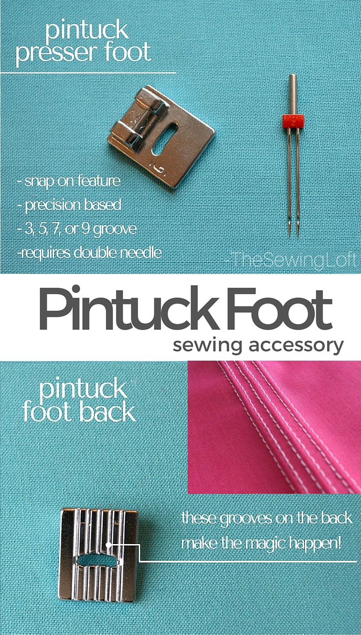 The pintuck presser foot is designed to allow your machine to create texture, dimension and visual interest with one pass under the needle. This specialty foot is available in 3, 5, 7 and 9 groove options. Learn how to keep your tucks straight and evenly spaced with this special sewing accessory. The Sewing Loft