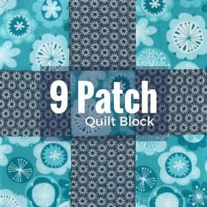 9 Patch Quilt Block | Sewing Term