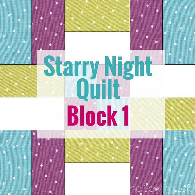 Block 1 Starry Night Quilt The Sewing Loft