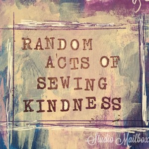 Random Acts of Sewing Kindness