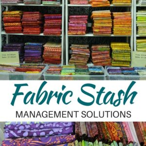 Help! My Fabric Stash is Out of Hand