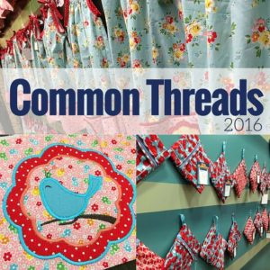 Common Threads 2016 Love of Sewing