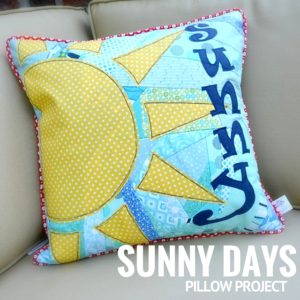 Sunny Days Pillow Project
