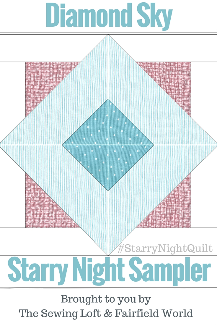 It's time for the next block in the Starry Night Quilt Sampler - the Diamond Sky Quilt Block. Come join the fun and Increase your skill set with a block of the Month sewing series on The Sewing Loft.