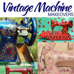 Vintage Sewing Machine Transformations