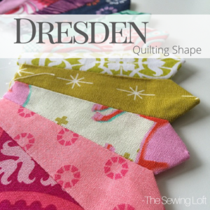 Dresden Plate | Sewing Term & Quilting Shape