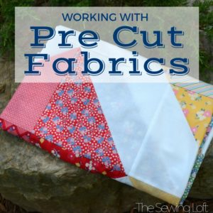 Sewing with Pre Cut Fabrics