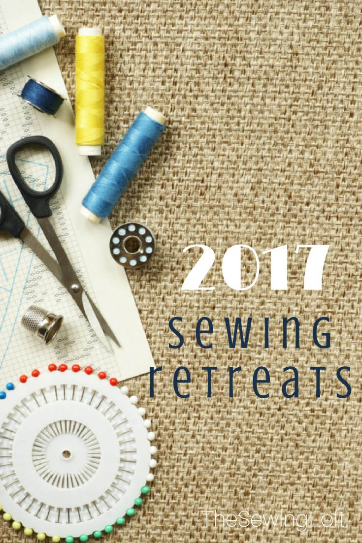 Sewing retreats are a fun way to meet new friends who are passionate about sewing, learn a new skill and just have fun. Here is a list for 2017 sewing retreats.