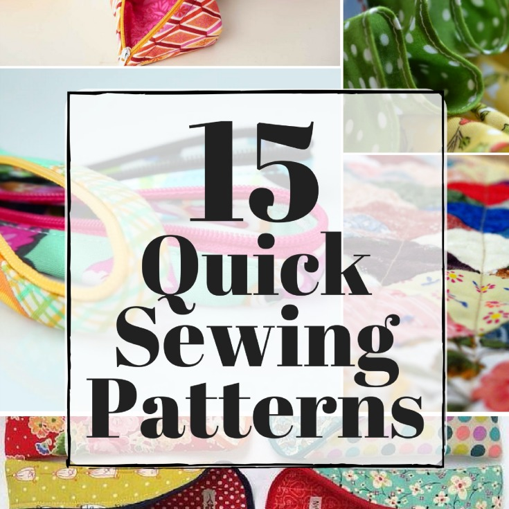 Every seamstress needs a few go to patterns in her line up and these 15 quick sewing projects are a must!
