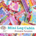 Learn how to make a mini log cabin pattern from scrap fabric with my free printable template. This quilt block is perfect for quilt as you go.