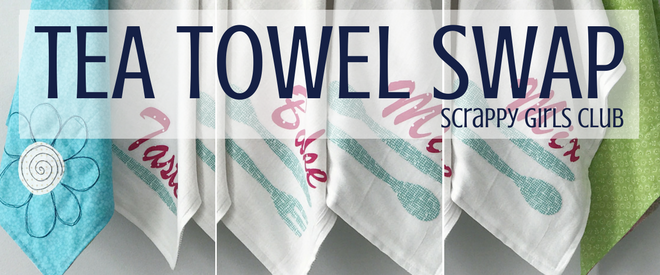 It's official, I joined another SWAP with Scrappy Girls Club. This month we are exchanging scrappy tea towels. Be sure to sign up soon to be partnered up.
