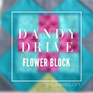 Dandy Drive Flower Block | Sew Along