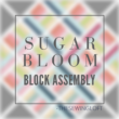 Sugar Bloom Block Assembly | Quilt Along