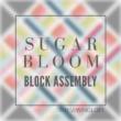 Sugar Bloom Block Assembly   Quilt Along