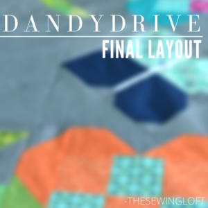 Dandy Drive Final Layout | Sew Along