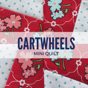 Quiltologie Mini Mania | Cartwheels