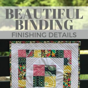 Beautiful Quilt Binding | Quiltologie Mini Mania